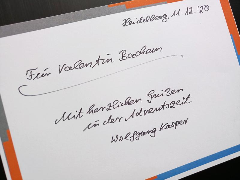 beschriebene Karte: Heidelberg, 11.12.20, Für Valentin Bachem, Mit herzlichen Grüßen in der Adventszeit, Wolfgang Kasper