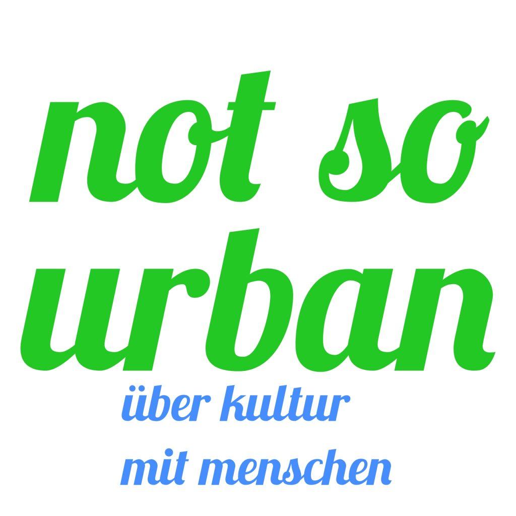 Logo des not so urban Podcast. Über Kultur mit Menschen.